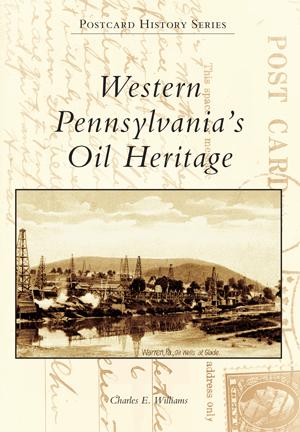 Western Pennsylvania's Oil Heritage