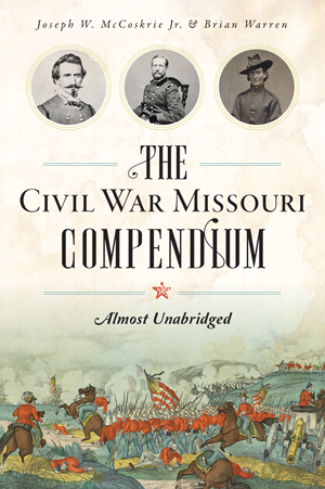 The Civil War Missouri Compendium