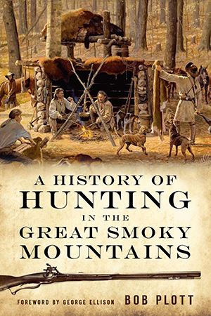 A History of Hunting in the Great Smoky Mountains