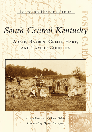South Central Kentucky: Adair, Barren, Green, Hart, and Taylor Counties