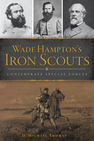 Wade Hampton's Iron Scouts: Confederate Special Forces