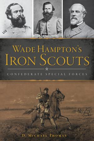 Wade Hampton's Iron Scouts