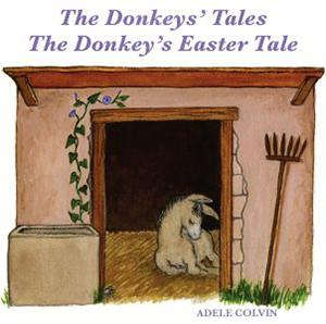 Donkeys' Tales/The Donkey's Easter Tale