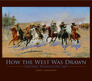 How the West Was Drawn: Frederic Remington's Art