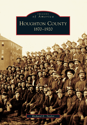 Houghton County: 1870-1920