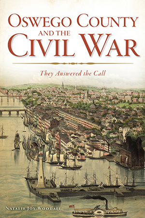 Oswego County and the Civil War: They Answered the Call