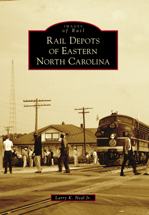 Rail Depots of Eastern North Carolina