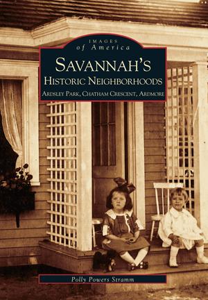Savannah's Historic Neighborhoods: Ardsley Park, Chatham Crescent, Ardmore