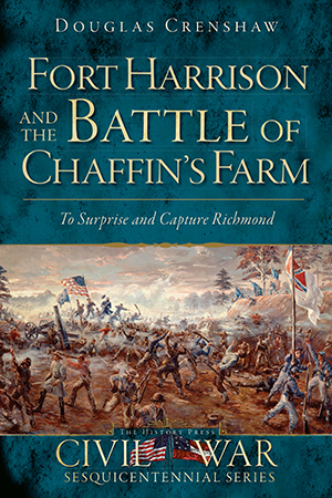 Fort Harrison and the Battle of Chaffin's Farm