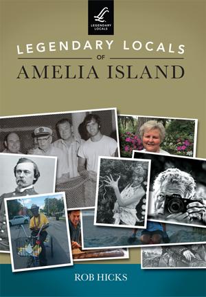 Legendary Locals of Amelia Island