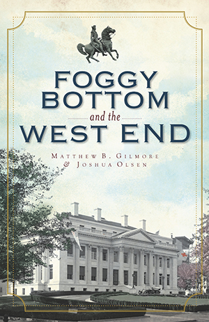 Foggy Bottom and the West End