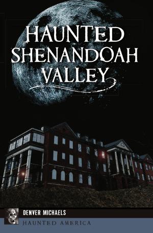 Haunted Shenandoah Valley