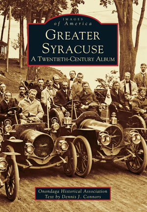 Greater Syracuse: A Twentieth-Century Album