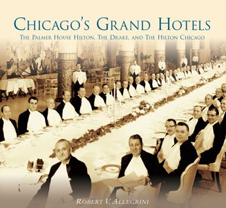 Chicago's Grand Hotels