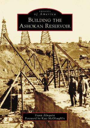 Building the Ashokan Reservoir