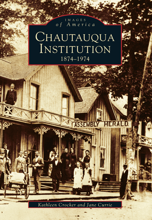 Chautauqua Institution: 1874-1974