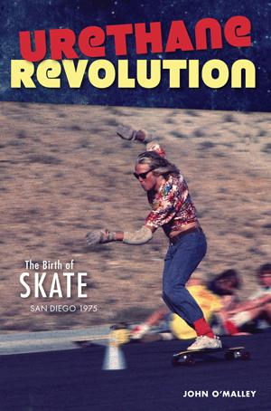 Urethane Revolution: The Birth of Skate—San Diego 1975