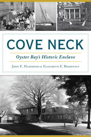 Cove Neck: Oyster Bay's Historic Enclave