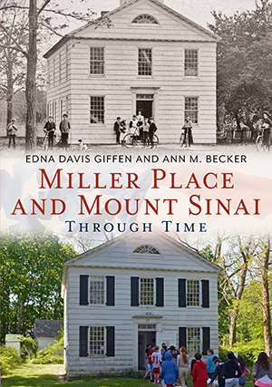Miller Place and Mount Sinai Through Time