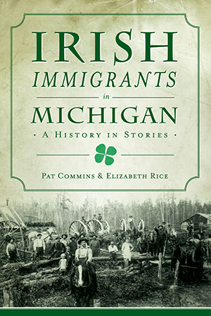 Irish Immigrants in Michigan: A History in Stories