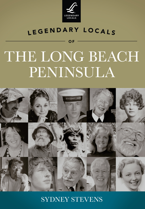Legendary Locals of the Long Beach Peninsula