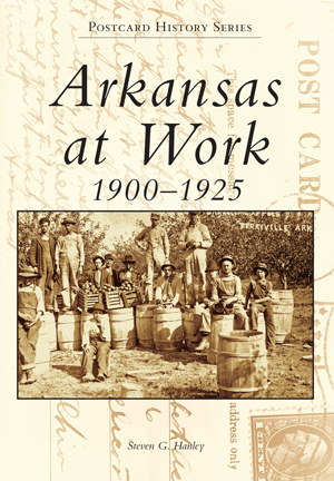 Arkansas at Work: 1900-1925