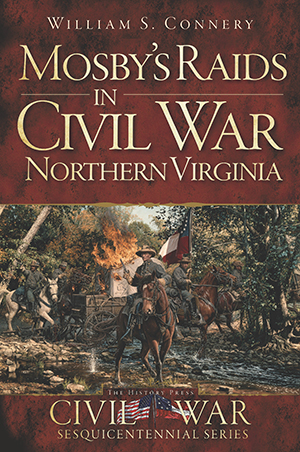 Mosby's Raids in Civil War Northern Virginia