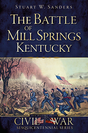 The Battle of Mill Springs, Kentucky