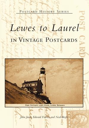 Lewes to Laurel in Vintage Postcards