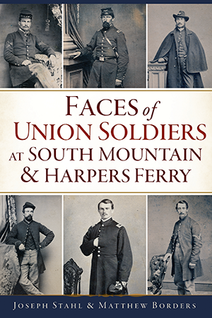 Faces of Union Soldiers at South Mountain & Harpers Ferry