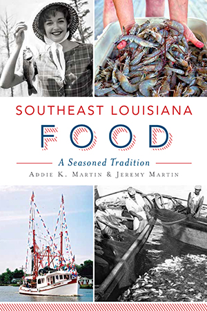 Southeast Louisiana Food: A Seasoned Tradition