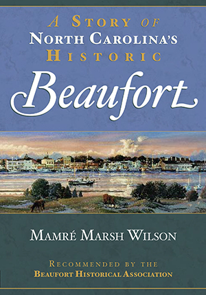 A Story of North Carolina's Historic Beaufort