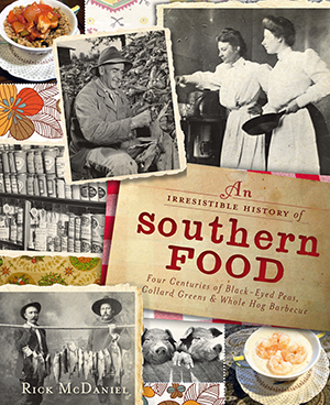 An Irresistible History of Southern Food