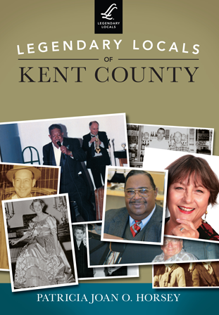 Legendary Locals of Kent County