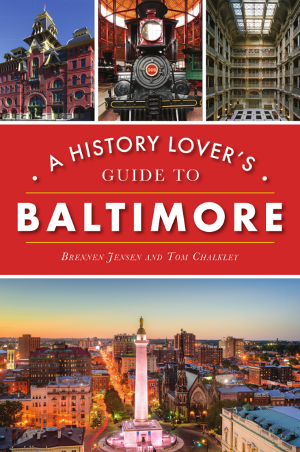 A History Lover's Guide to Baltimore