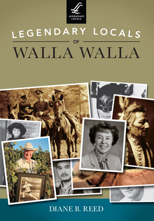 Legendary Locals of Walla Walla