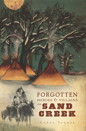 Forgotten Heroes & Villains of Sand Creek