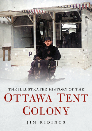 The Illustrated History of the Ottawa Tent Colony