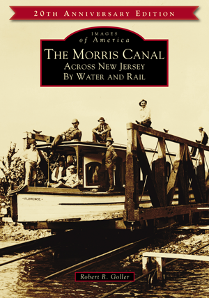 The Morris Canal: Across New Jersey by Water and Rail