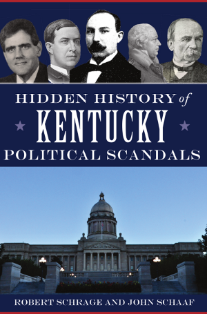 Hidden History of Kentucky Political Scandals