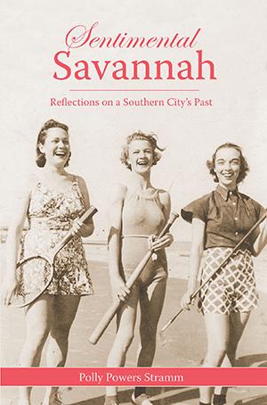 Sentimental Savannah: Reflections on a Southern City's Past