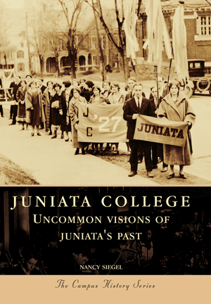 Juniata College: Uncommon Visions of Juniata's Past