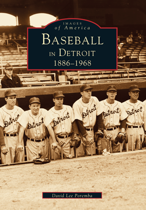 Baseball in Detroit: 1886-1968
