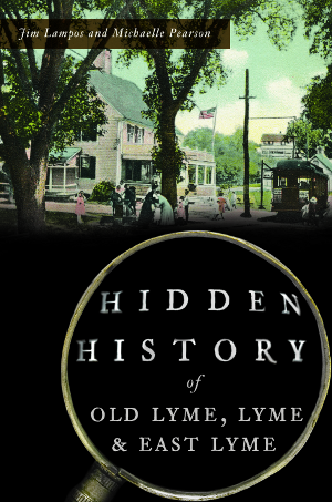 Hidden History of Old Lyme, Lyme & East Lyme
