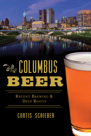 Columbus Beer: Recent Brewing & Deep Roots