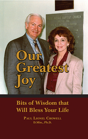 Our Greatest Joy: Bits of Wisdom that Will Bless Your Life