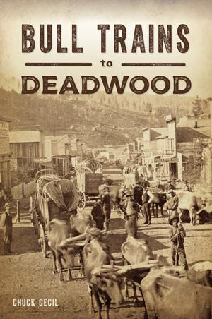 Bull Trains to Deadwood