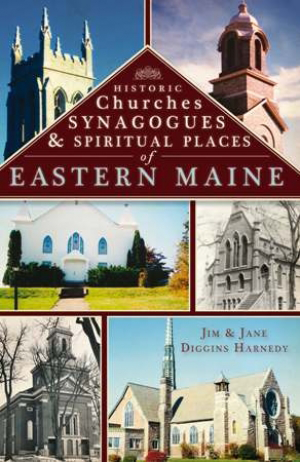 Historic Churches, Synagogues & Spiritual Places of Eastern Maine