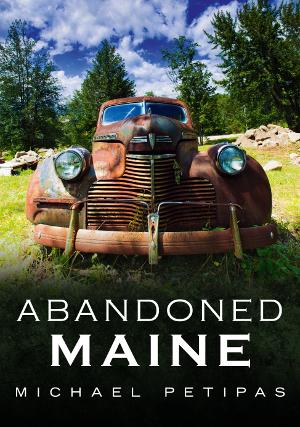 Abandoned Maine