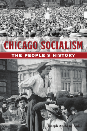 Chicago Socialism: The People's History